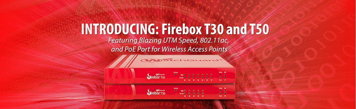 WatchGuard Firebox T10, T30, T50 Firewalls